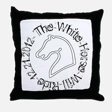 The White Horse Will Ride 12.21.2012 Throw Pillow