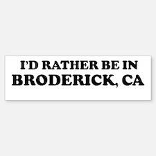 Rather: BRODERICK Bumper Bumper Bumper Sticker