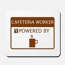 Cafeteria Worker Powered by Coffee Mousepad