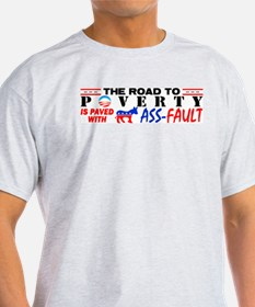 """""""Road To Poverty"""" T-Shirt"""