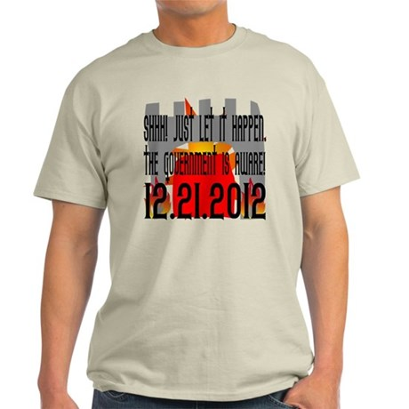 The Government Is Aware 12.21.2012 Light T-Shirt
