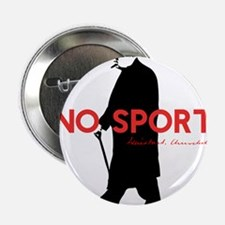 "Winston Churchill, No Sport, Funny Design 2.25"" Bu"