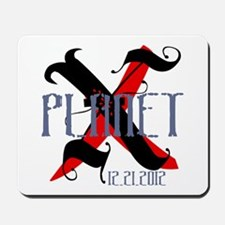 Planet X 12.21.2012 Mousepad