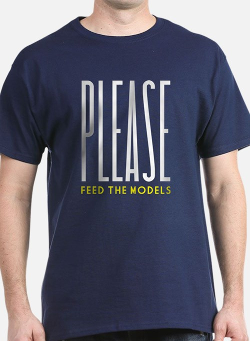 Please Feed the Models T-Shirt