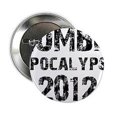 """Zombie Apocalypse 2012 2.25"""" Button"""
