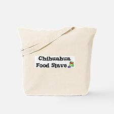 Chihuahua FOOD SLAVE Tote Bag