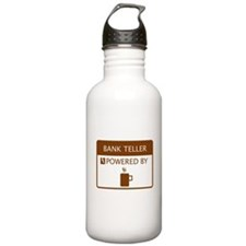 Bank Teller Powered by Coffee Water Bottle