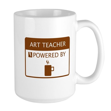 Art Teacher Powered by Coffee Large Mug