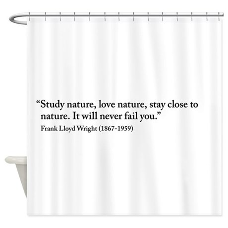 Frank Lloyd Wright Nature Quote Shower Curtain By Dangerouslyclos