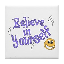 Believe In Yourself Tile Coaster