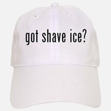 got shave ice? Baseball Baseball Cap