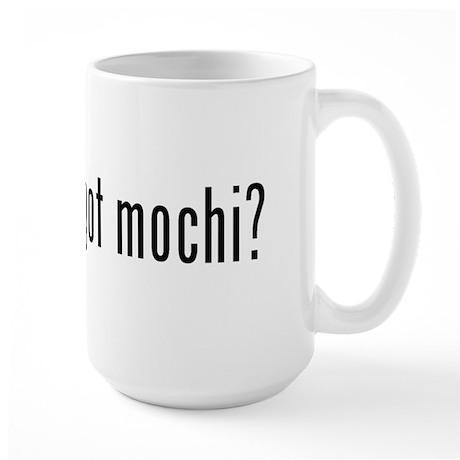 got mochi? Large Mug