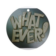 whatever surplus Ornament (Round)