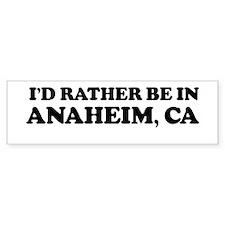 Rather: ANAHEIM Bumper Bumper Sticker