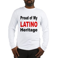 Proud Latino Heritage Long Sleeve T-Shirt