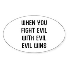 When Fight Evil Decal