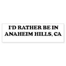 Rather: ANAHEIM HILLS Bumper Bumper Sticker