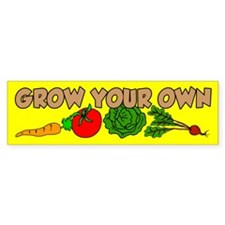 Grow Your Own Bumper Stickers