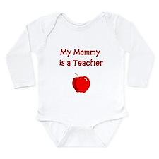 My Mommy Is A Teacher Body Suit