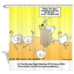 ChickenHead Anonymous Shower Curtain