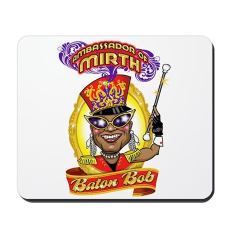 Baton Bob Ambassador of Mirth Mousepad