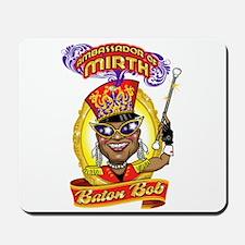 Baton Bob Ambassador of Mirth Mousepad