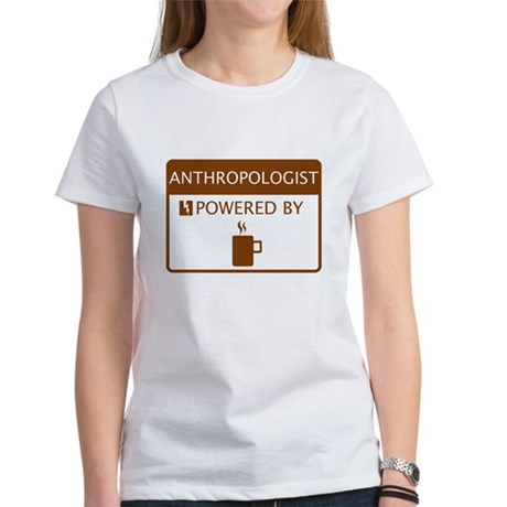 Anthropologist Powered by Coffee Women's T-Shirt