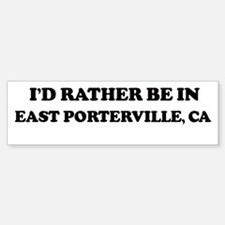Rather: EAST PORTERVILLE Bumper Bumper Bumper Sticker