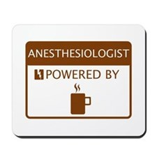 Anesthesiologist Powered by Coffee Mousepad