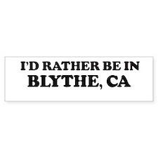 Rather: BLYTHE Bumper Bumper Sticker