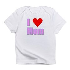 I Love Mom Infant T-Shirt