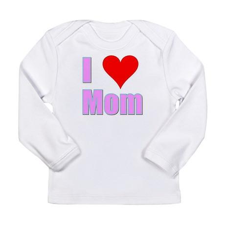 I Love Mom Long Sleeve Infant T-Shirt