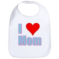 I Love Mom Bib