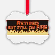 Retired But Still On Fire Ornament