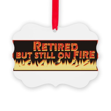 Retired But Still On Fire Picture Ornament
