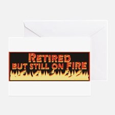 Retired But Still On Fire Greeting Card