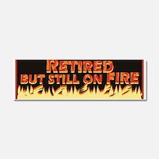 Retired But Still On Fire Car Magnet 10 x 3