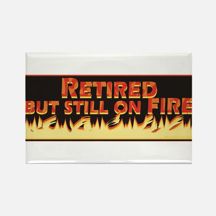 Retired But Still On Fire Rectangle Magnet (100 pa