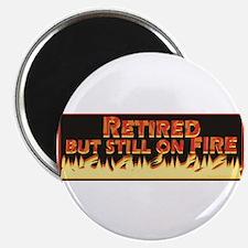 "Retired But Still On Fire 2.25"" Magnet (100 pack)"