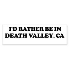 Rather: DEATH VALLEY Bumper Bumper Sticker
