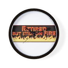 Retired But Still On Fire Wall Clock