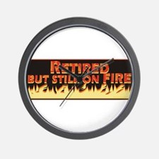 Retired But Still On Fire Wall Clock