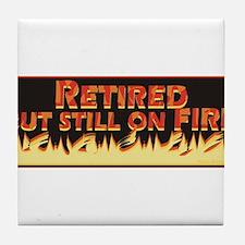 Retired But Still On Fire Tile Coaster