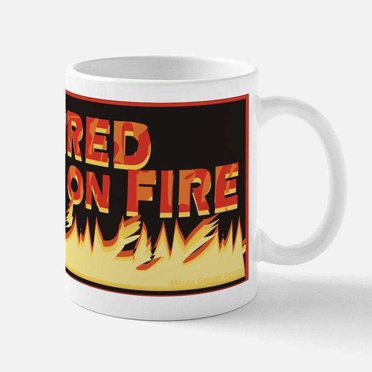 Retired But Still On Fire Mug