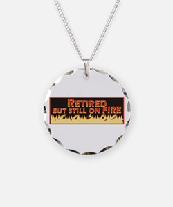 Retired But Still On Fire Necklace
