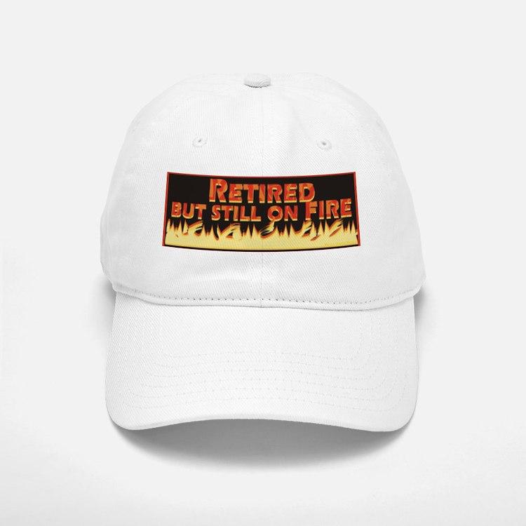 Retired But Still On Fire Baseball Baseball Cap