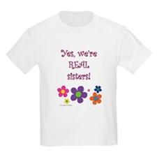 Yes, we're real sisters! T-Shirt