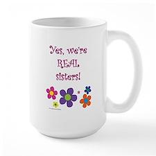 Yes, we're real sisters! Mug