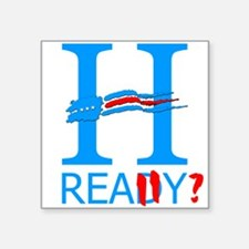 Hillary: Really? Square Sticker