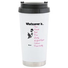 Phil. 4:8 Travel Mug